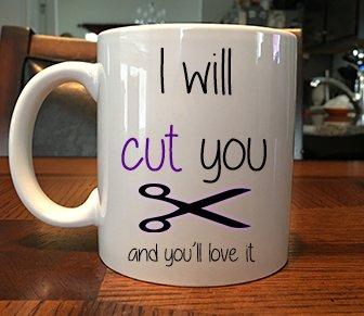 I Will Cut You Funny Hairdresser Coffee Mug