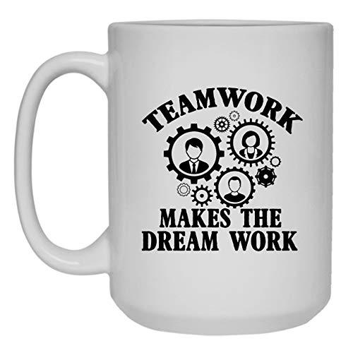 Teamwork Makes Dream Work Coffee Mug Ceramic Mug White Tea Mug 15 oz