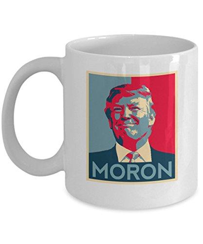 Anti Trump Coffee Mug - Funny Democrat Gift 11oz White Ceramic Tea Cup Moron Excellent Political Present for Birthdays Anniversaries Set of 1 Resist