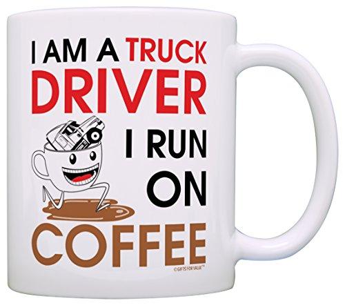 Coffee Lover Gift I am a Truck Driver I Run on Coffee Dad Gift Grandpa Gift Coffee Mug Tea Cup White