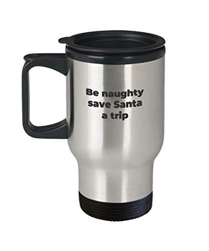 Funny Christmas Coffee Travel Mug Be Naughty