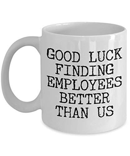Gift for Boss Leaving Boss Goodbye Boss Leave Gift Good Luck Finding Employees Better Leaving Mug Coffee Cup Goodbye Manager Farewell
