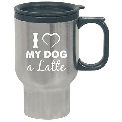 I Love My Dog A Latte - Travel Mug