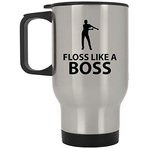 Floss Like A Boss Travel Mug Gifts For Funny 14Oz