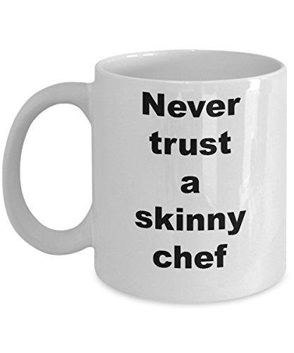 Funny Chef mug - Never trust a skinny chef - 11 oz coffee mug gift