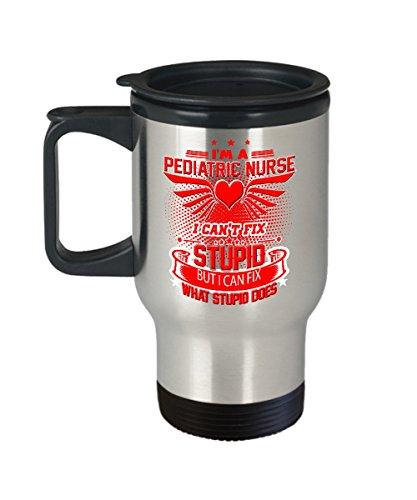 Pediatric Nurse Travel Mug - Pediatric Nurse Coffee Travel Mug - Funny Gifts for Pediatric Nurse