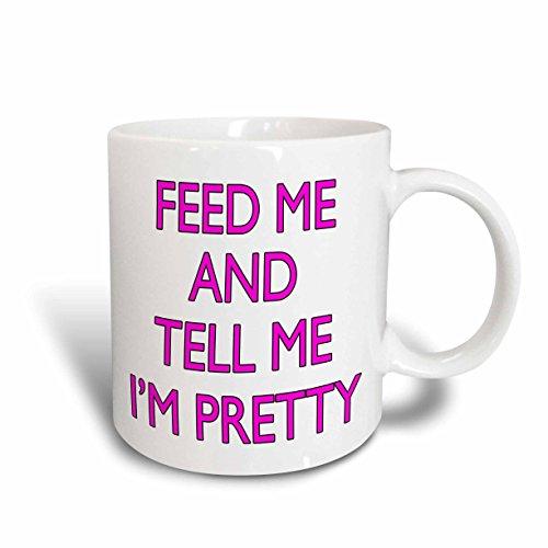 3dRose mug_171974_2 Feed Me Tell Me Im Pretty Pink Ceramic Mug 15 oz White