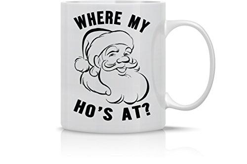 Where My Hoes At Santa Mug - Merry Christmas Mug - 11OZ Coffee Mug - Holiday Mugs – Cute Xmas Mug Funny Christmas Mug - Perfect Gift for the Holidays- By AW Fashions