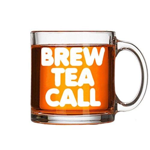 Brew Tea Call Funny Tea Cup Booty Call - 13 oz Clear Glass Tea Mug - Gift for Tea Lover Men or Women