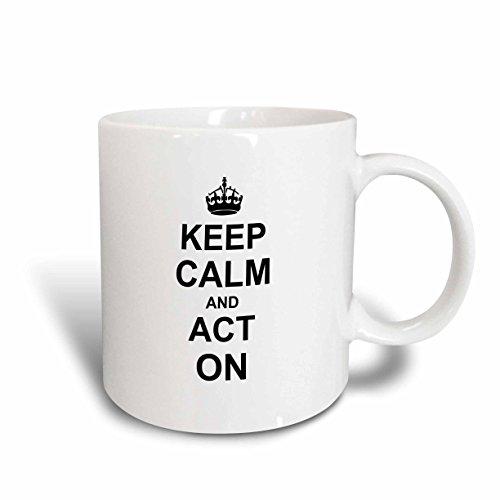 3dRose mug_157632_1 Keep Calm and Act on Humorous Gift for An Actor Actress Acting Coach Or Theater Drama Teacher Ceramic Mug 11-Ounce