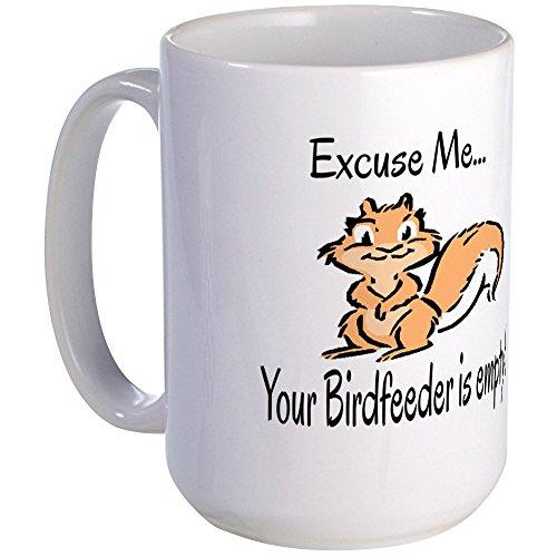 CafePress - YOUR BIRD FEEDER IS EMPTY Large Mug - Coffee Mug Large 15 oz White Coffee Cup
