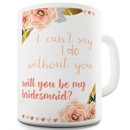 Twisted Envy Will You Be My Bridesmaid Ceramic Novelty Gift Mug