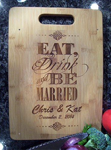 Custom Personalized Cutting Board 10x14 Eat, Drink & Be Married