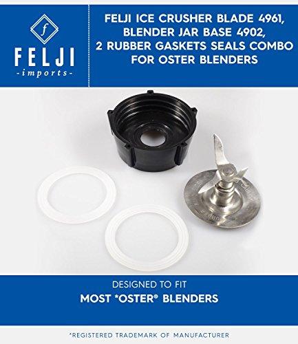 Felji Ice Crusher Blade 4961 Jar Base 4902 2 Rubber Gaskets Seals Combo for Oster Blenders