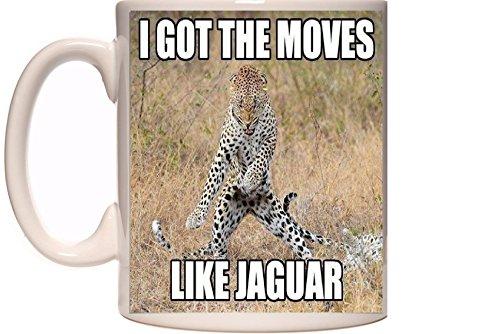 Large White Coffee Mug 16oz Novelty Gift - I Got the Moves Like Jaguar