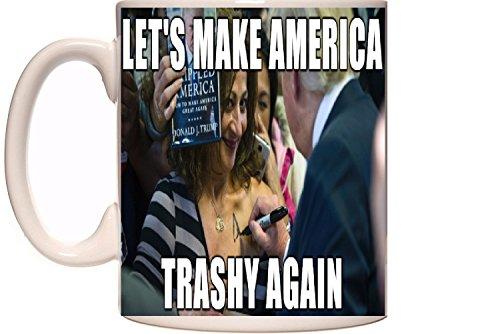 Large White Coffee Mug 16oz Novelty Gift - Trump Supporter Mug - Lets Make America Trashy Again