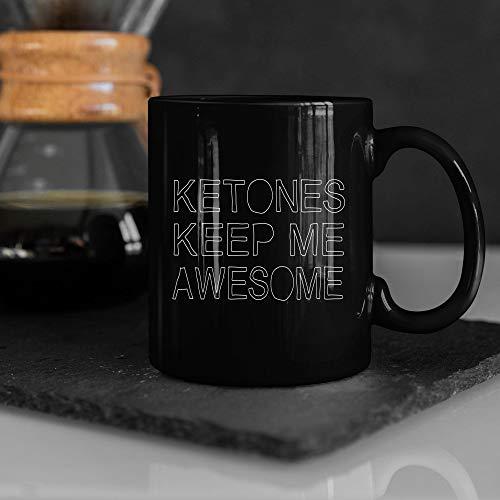 Ketones Keeps Me Awesome Keto Coffee Mug for Women Keto Diet Gift for Her Coffee Cup Tea Mug Personalized Gift Mug for Ketogenic