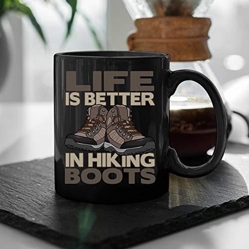 Life Is Better In Hiking Boots Funny Hikers Mug Gift for Him and Her Coffee Cup Tea Mug Mug with Saying Personalized Gift Mug 11oz 15oz