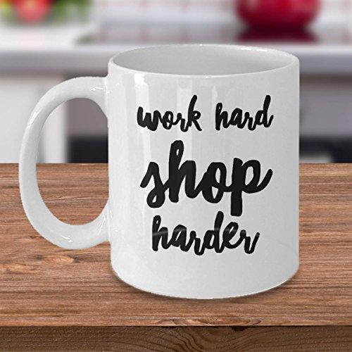 SAYOMEN - Funny Shopping Mug - Funny Mug For Shopping - Work Hard Shop Harder - Shopping Lover Gifts - Shopping Coffee Mug - Gifts For Shopper MUG 15oz