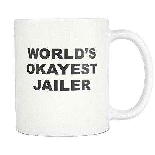 Worlds Okayest Jailer Coffee Mug - Funny Okayest Employee Mug - Inspirational and Sarcasm - 11oz White Tea Cup