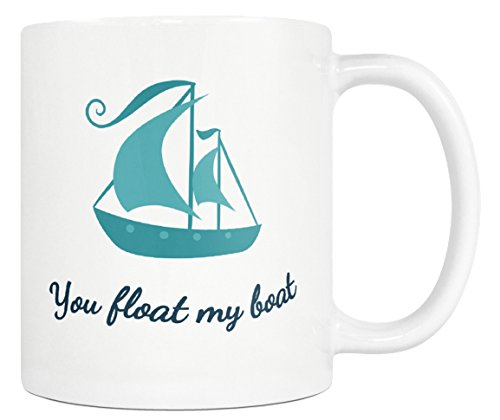 You Float My Boat Coffee Mug - Blue Sail Boat Nautical - 11oz White Tea Cup - Gift For Husband Wife Friend