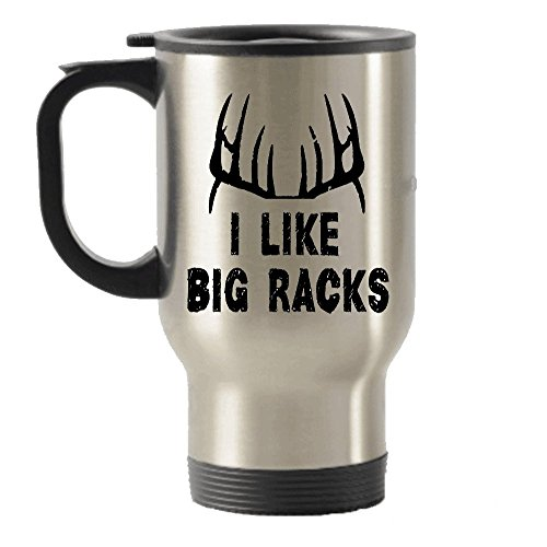 Deer Hunting Travel Mug For Men- I Like Big Racks -Unique Gift Ideas For Hunters Stainless Steel Travel Insulated Tumblers Mug