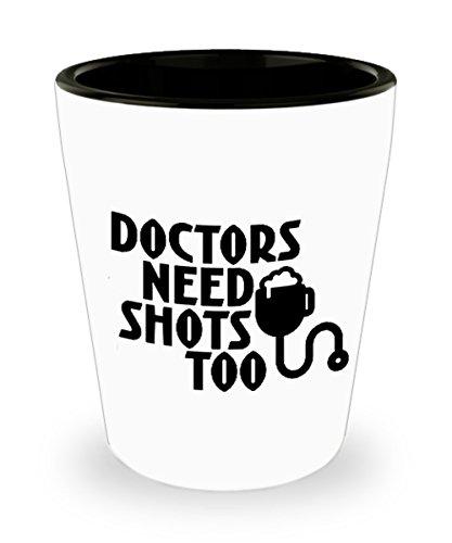 Shot Glass Funny Gift Doctors Need Shots Too Novelty Shotglass