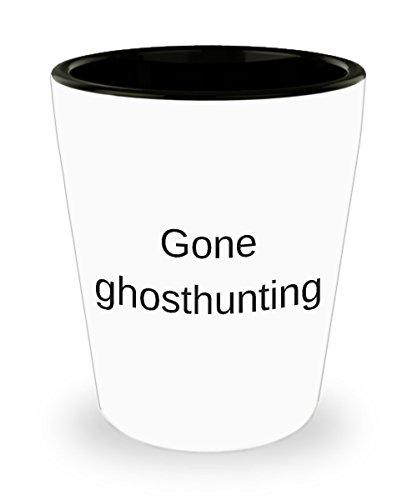 Ghost Shot Glasses - Ghost Hunting Shot Glass - Ghost Hunting Gifts - Ghost Hunting Stuff - Gone Ghosthunting Funny Ceramic Shotglass