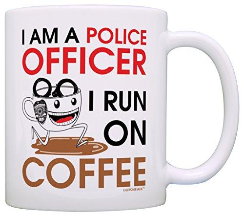 Coffee Lover Gift I am a Police Officer Run on Coffee Dad Gift Grandpa Gift Coffee Mug Tea Cup White