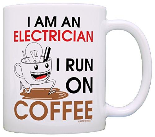 Coffee Lover Gift I am an Electrician I Run on Coffee Dad Gift Grandpa Gift Coffee Mug Tea Cup White