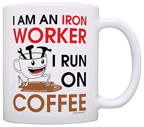 Coffee Lover Gift I am an Iron Worker I Run on Coffee Dad Gift Grandpa Gift Coffee Mug Tea Cup White