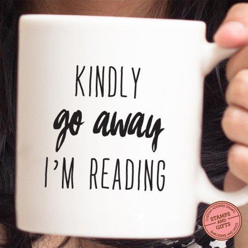 Kindly Go Away Im Reading Mug Funny Quote Mug Quote Mug Holiday Gift Christmas Gift Coffee Gift Gift for Coffee Lover Gift for Reader Gift for Book Worm 33
