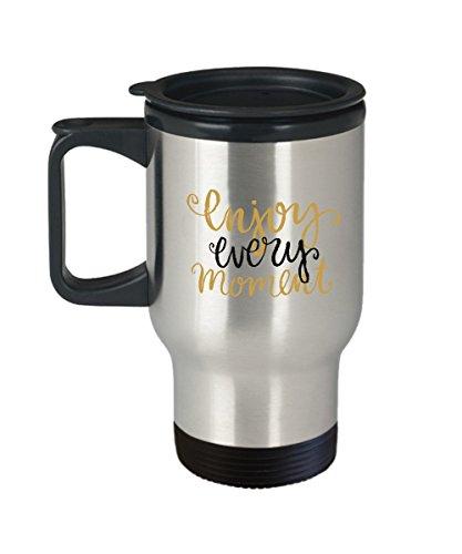 Enjoy Every Moment Travel Mugs - Funny Travel Mug Gifts - Porcelain Travel Coffee Mug Cute Cool Ceramic Cup Best Office Travel Tea Mug Birthday Ga
