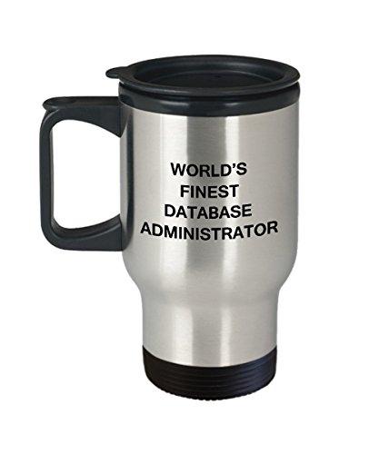 Worlds Finest Database Administrator - Porcelain Travel Coffee Mug 14 OZ Funny Mugs