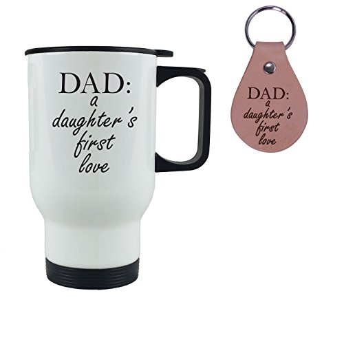 Dad A Daughters First Love White Stainless Steel Coffee Travel Mug with Leather Key Chain - Great Gift for Fathers Day Birthday or Christmas Gift for Dad Grandpa Papa Husband