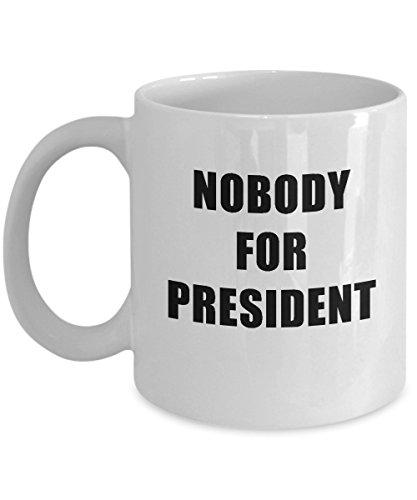 Nobody For President Political Statement White Novelty Acrylic Coffee Mug 11oz