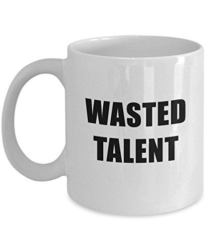 Wasted Talent White Acrylic Coffee Mug 11oz