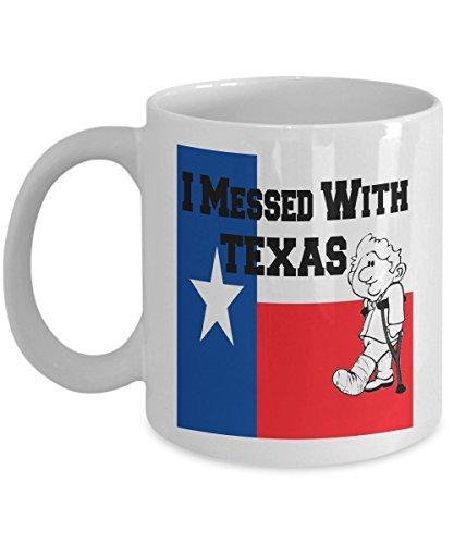 Funny Texas Coffee Mug I Messed With Texas State Flag of Texas Mug