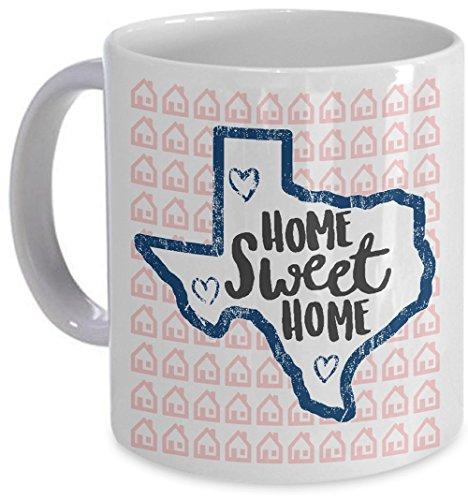 Home Sweet Home Texas Mug Coffee Cup Native State Resident Gift