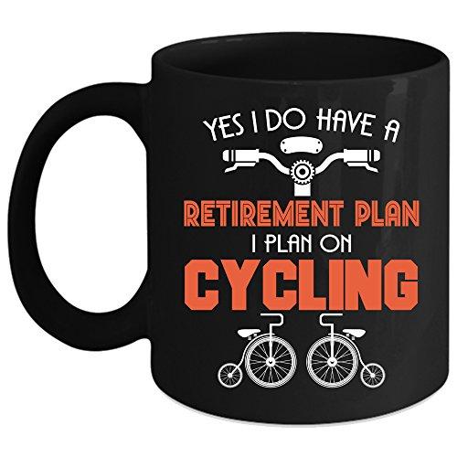 Cool Retirement Plan Coffee Mug I Plan On Cycling Coffee Cup Coffee Mug Black