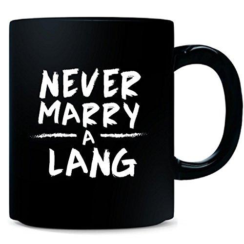 Never Marry A Lang - Mug