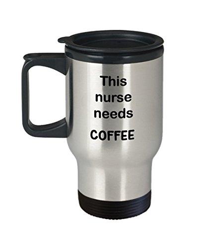 Nurse Travel Mug Gift This Nurse Needs Coffee Stainless Steel Coffee Mug with Lid Nurses Novelty Mug Gift Nurse Stainless Coffee Cup Insulated Coffee Stays Hot