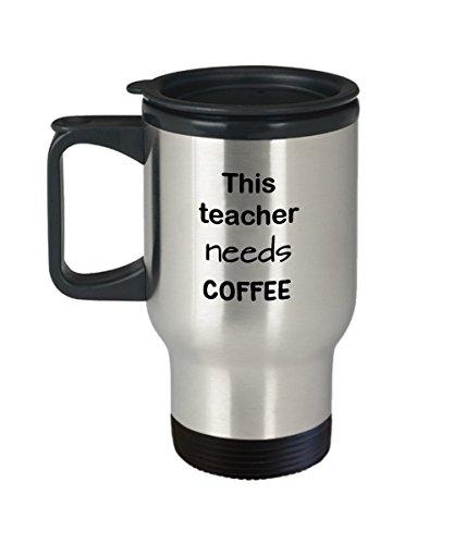 Teacher Travel Mug Gift This Teacher Needs Coffee 15 oz Stainless Steel Coffee Mug with LidTeacher Novelty Mug Gift Stainless Coffee Cup for Teachers Insulated Coffee Stays Hot