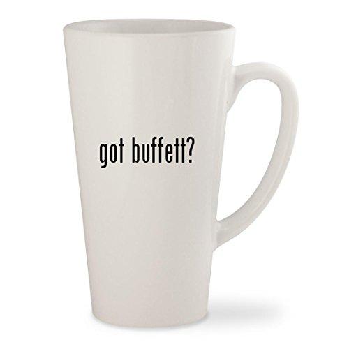 got buffett - White 17oz Ceramic Latte Mug Cup