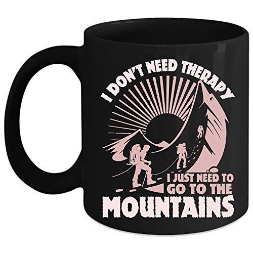 I Just Need To Go The Mountains Coffee Mug Outdoor Coffee Cup Coffee Mug Black