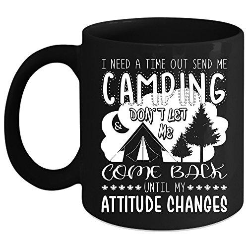I Need A Time Out Send Me Camping Coffee Mug Outdoor Coffee Cup Coffee Mug 15oz - Black