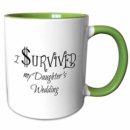 3dRose Xander wedding - I survived my daughters wedding - 11oz Two-Tone Green Mug mug_180019_7