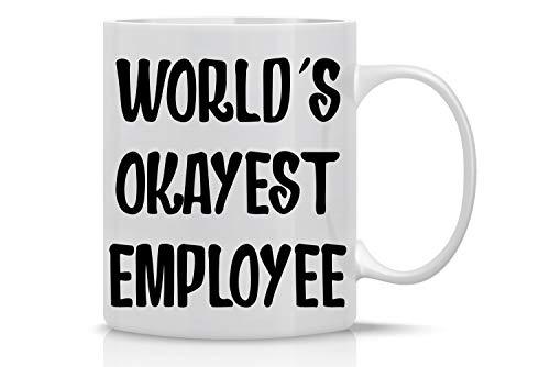 Worlds Okayest Employee - Funny Employee Mug - 11 Oz White Funny Coffee Mug - Mug for Staff Boss Mothers Fathers Teachers Friends Co-Workers - Funny Sarcastic Novelty Mug