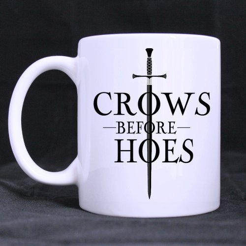 Funny High Quality Game of Thrones Jon Snow Mug - Crows Before Hoes Theme Coffee Mug or Tea CupCeramic Material MugsWhite 11oz