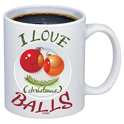 I LOVE CHRISTMAS BALLS Funny Christmas Coffee Mug funny mug with quotes 15oz